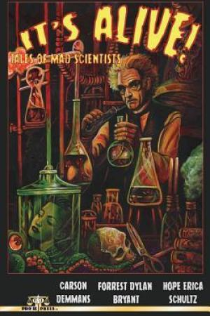 It's Alive! Tales of Mad Scientists