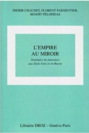 L'Empire au miroir: stratgies de puissance aux Etats-Unis et en Russie