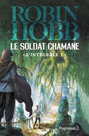 Le Soldat chamane - L'Intégrale 1 (Tomes 1 et 2): La Déchirure - Le Cavalier rêveur (FANTASY)