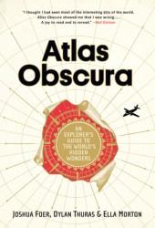 Atlas Obscura: An Explorer's Guide to the World's Hidden Wonders Pdf Book
