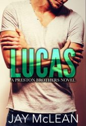 Lucas (Preston Brothers, #1) Book Pdf