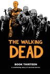 The Walking Dead, Book Thirteen (The Walking Dead #145-156)