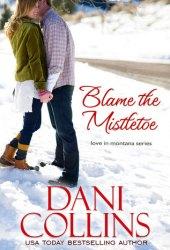Blame The Mistletoe (A Marietta Christmas #1; Love in Montana #2) Book Pdf