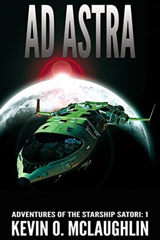 Ad Astra (Adventures of the Starship Satori #1)