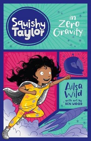 Squishy Taylor in Zero Gravity (Squishy Taylor #5)