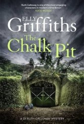 The Chalk Pit (Ruth Galloway, #9) Book Pdf
