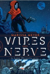 Wires and Nerve, Volume 1 (Wires and Nerves, #1)