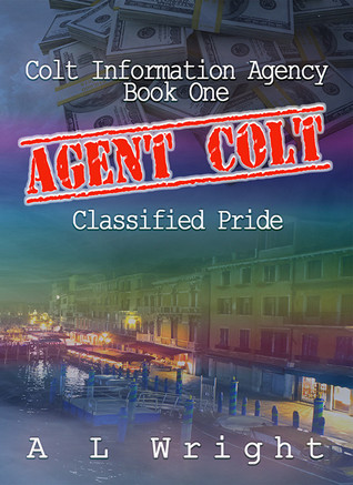 Agent Colt: Classified Pride (Colt Information Agency, #1)