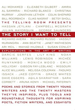 The Story I Want To Tell: Explorations in the Art of Writing