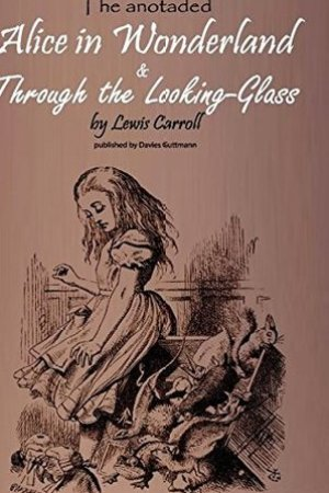 Alice in Wonderland & Through the Lookung-Glass: The stories, important background information and a biography of Lewis Carroll