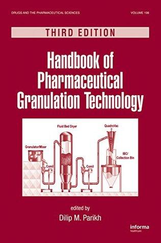 Handbook of Pharmaceutical Granulation Technology, Third Edition