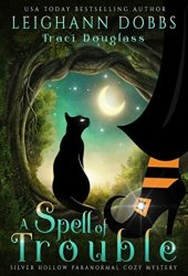 A Spell of Trouble (Silver Hollow, #1) Book Pdf