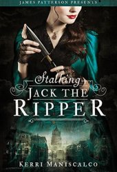 Stalking Jack the Ripper (Stalking Jack the Ripper, #1) Book Pdf