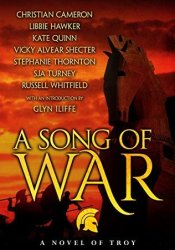 A Song of War: A Novel of Troy Pdf Book
