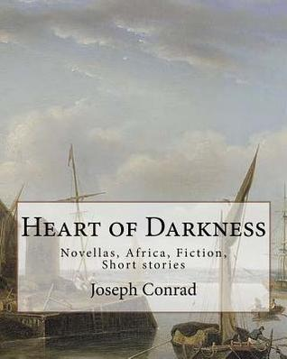Heart of Darkness, Is a Novella by Polish-British Novelist Joseph Conrad: Novellas, Africa, Fiction, Short Stories