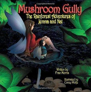 Mushroom Gully: The Rainforest Adventures of Jemma and Nat