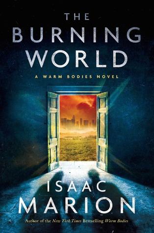 The Burning World  (Warm Bodies, #2)