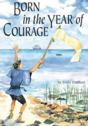 Born in the Year of Courage Pdf Book