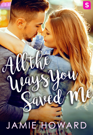 All The Ways You Saved Me (Love Unplugged, #1)