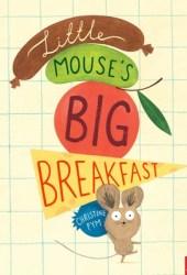 Little Mouse's Big Breakfast Pdf Book
