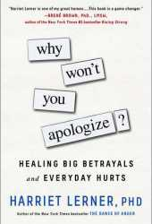 Why Won't You Apologize?: Healing Big Betrayals and Everyday Hurts Pdf Book