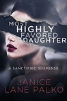 Most Highly Favored Daughter: A Sanctified Suspense