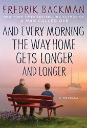 And Every Morning the Way Home Gets Longer and Longer Book Pdf
