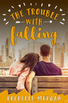 The Trouble with Falling (The Trouble Series, #4)