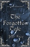 The Forgotten Tale by J.M. Frey