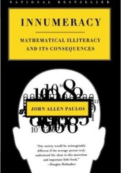 Innumeracy: Mathematical Illiteracy and Its Consequences Pdf Book