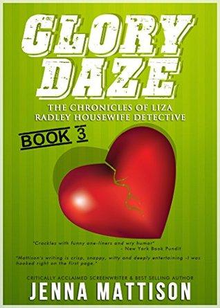 Glory Daze (The Liza Radley, Housewife Detective Chronicles, #3)