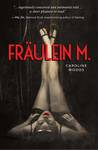 Fräulein M. by Caroline Woods