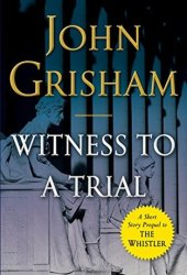 Witness to a Trial (The Whistler, #0.5) Book Pdf