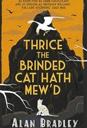 Thrice the Brinded Cat Hath Mew'd (Flavia de Luce, #8) Pdf Book
