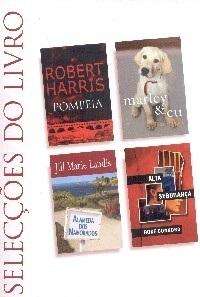 Selecções do Livro: Pompeia / Marley E Eu / Alameda Dos Namorados / Alta Segurança