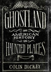 Ghostland: An American History in Haunted Places Pdf Book