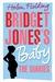 Bridget Jones's Baby: The Diaries (Bridget Jones, #4)