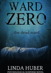 Ward Zero: The Dead Ward Pdf Book