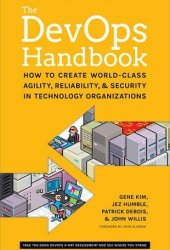 The DevOps Handbook: How to Create World-Class Agility, Reliability, and Security in Technology Organizations Book Pdf