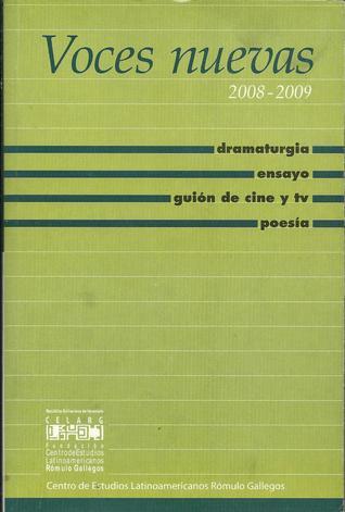 Voces nuevas 2008-2009: Dramaturgia, ensayo, guión de cine y tv, poesía