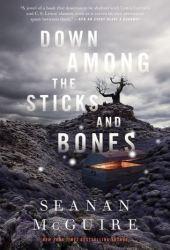 Down Among the Sticks and Bones (Wayward Children, #2) Book Pdf