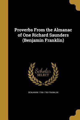 Proverbs from the Almanac of One Richard Saunders
