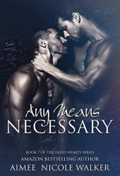 Any Means Necessary (Fated Hearts, #7)