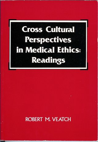 Cross Cultural Perspectives in Medical Ethics: Readings