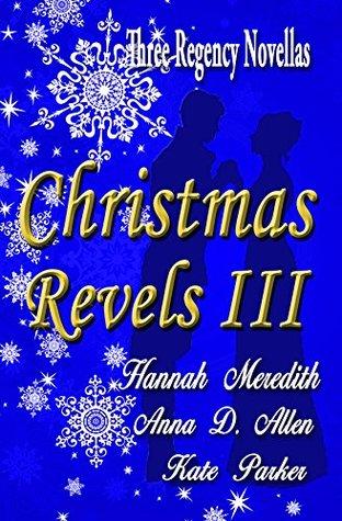 Christmas Revels III : Three Regency Novellas