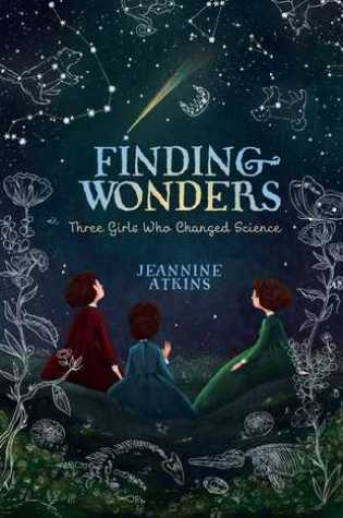 Finding Wonders: Three Girls Who Changed Science Book Pdf ePub