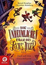 Die unheimlichen Fälle des Lucius Adler, Jagd auf den Unsichtbaren
