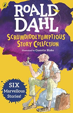 Roald Dahl's Scrumdiddlyumptious Story Collection: Six Marvellous Stories Including The BFG and Five Other Stories