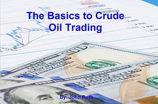 The Basics to Crude Oil Trading
