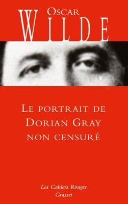 Le Portrait de Dorian Gray Non Censure: Inedit - Traduit de L'Anglais Par Anatole Tomczak